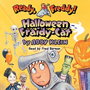 Ready, Freddy: Halloween Fraidy-Cat | [Abby Klein]