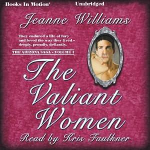 The Valiant Women: The Arizona Saga, Volume 1 | [Jeanne Williams]