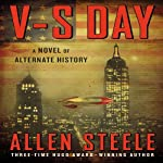 V-S Day: A Novel of Alternate History | Allen Steele