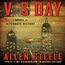 V-S Day: A Novel of Alternate History Audiobook by Allen Steele Narrated by Ray Chase
