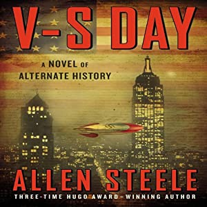 V-S Day: A Novel of Alternate History | [Allen Steele]