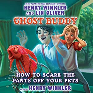 How to Scare the Pants Off Your Pet: Ghost Buddy, Book 3 | [Henry Winkler]
