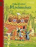 Mein allererster Märchenschatz von Grimm und Andersen