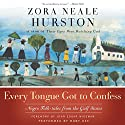 Every Tongue Got to Confess Audiobook by Zora Neale Hurston Narrated by Ruby Dee, Ossie Davis