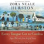 Every Tongue Got to Confess Hörbuch von Zora Neale Hurston Gesprochen von: Ruby Dee, Ossie Davis