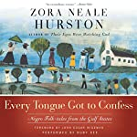 Every Tongue Got to Confess | Zora Neale Hurston