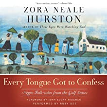 Every Tongue Got to Confess (       UNABRIDGED) by Zora Neale Hurston Narrated by Ruby Dee, Ossie Davis