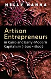 Artisan Entrepreneurs in Cairo and Early-Modern Capitalism (1600-1800) (Middle East Studies Beyond Dominant Paradigms)