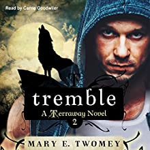 Tremble: Terraway, Book 2 Audiobook by Mary E. Twomey Narrated by Carrie Goodwiler