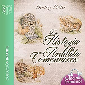 Historia de la ardillita come nueces [The Tale of Squirrel Nutkin] Audiobook