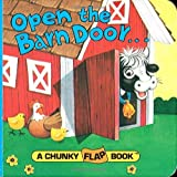Open the Barn Door (A Chunky Book(R)) ~ Chris Santoro