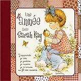 echange, troc Sarah Kay - Une année avec Sarah Kay : J'apprends, je crée, ja jardine, je cuisine, je m'amuse, au fil des saisons...