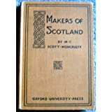 Makers of Scotlandby M. C. Scott Moncrieff