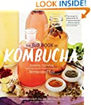 The Big Book of Kombucha: Brewing, Fl...