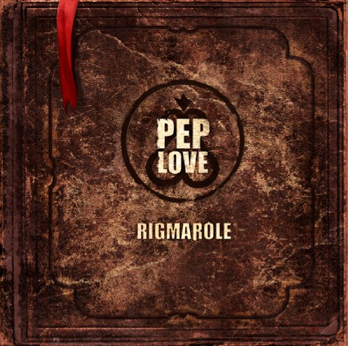 Pep Love   Rigmarole (2012) [Album]