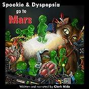 Spookie & Dyspepsia go to Mars | [Clark Nida]