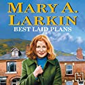 Best Laid Plans Audiobook by Mary A. Larkin Narrated by Marie McCarthy