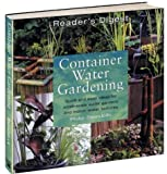 Philip Swindells Container Water Gardening: Quick and Easy Ideas for Small-scale Water Gardens and Indoor Water Features