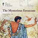 The Mysterious Etruscans Lecture by  The Great Courses Narrated by Professor Steven L. Tuck