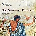 The Mysterious Etruscans Vortrag von  The Great Courses Gesprochen von: Professor Steven L. Tuck