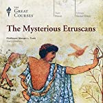 The Mysterious Etruscans |  The Great Courses