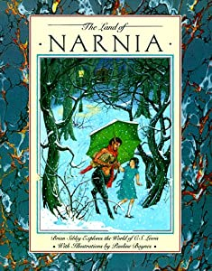 The Land of Narnia: Brian Sibley Explores the World of C. S. Lewis by Brian Sibley and Pauline Baynes