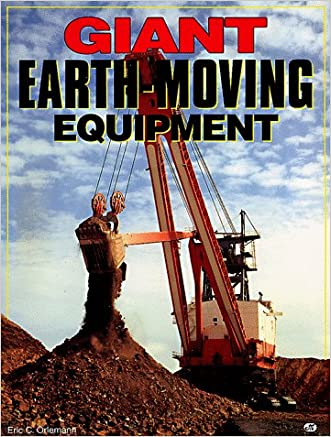 Giant Earth-Moving Equipment written by Eric C. Orlemann