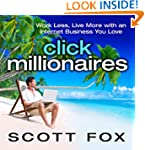 Click Millionaires: Work Less, Live M...