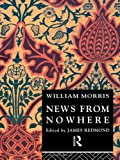 News from Nowhere (Routledge English Texts) (0415075815) by Morris, William