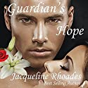 Guardian's Hope: Guardians of the Race, Book 2 Audiobook by Jacqueline Rhoades Narrated by Holly Adams