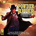 Powder River: Season 10, Vol. 1 Performance by Jerry Robbins Narrated by Jerry Robbins,  The Colonial Radio Players