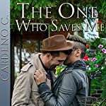 The One Who Saves Me: Home, Book 6 | Cardeno C.