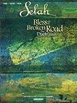 Selah - Bless the Broken Road: The Du...