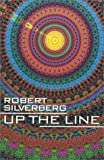 Up the Line (1596872780) by Robert Silverberg
