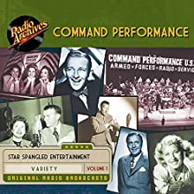 Command Performance, Volume 1 Radio/TV Program Auteur(s) :  Radio Archives Narrateur(s) :  full cast