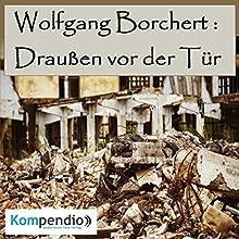 Draußen vor der Tür von Wolfgang Borchert Hörbuch von Alessandro Dallmann Gesprochen von: Michael Freio Haas