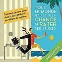 Tout le monde n'a pas eu la chance de rater ses études | Livre audio Auteur(s) : Olivier Roland Narrateur(s) : Cyril Paris
