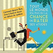 Tout le monde n'a pas eu la chance de rater ses études Audiobook by Olivier Roland Narrated by Cyril Paris