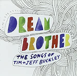 Dream Brother:Tim & Jeff Songs