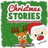 Children's Christmas Book: Christmas Stories + Christmas Jokes: Fun Christmas Stories for Kids (Bedtime Stories for Beginning Readers) (Christmas Books for Children) ~ Arnie Lightning