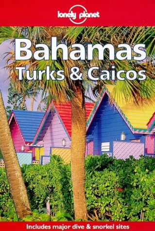 Lonely Planet Bahamas Turks & Caicos (Travel Survival Kit)