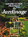 Grand guide pratique du jardinage