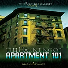 The Haunting of Apartment 101: The Paranormalists, Book 1 Audiobook by Megan Atwood Narrated by  Book Buddy Digital Media