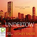 Undertow Audiobook by Sydney Bauer Narrated by Bill Ten Eyck
