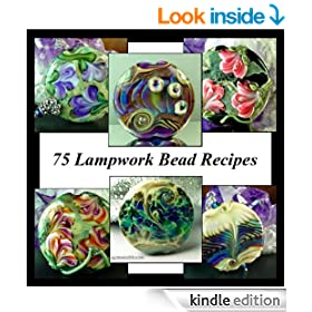 75 Lampwork Bead Recipes