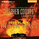 Death Wave: Deep Black, Book 9 (       UNABRIDGED) by Stephen Coonts, William H. Keith Narrated by Phil Gigante