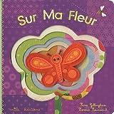 echange, troc Sara Gillingham, Lorena Siminovich - Sur ma fleur