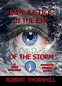 (FREE on 1/2) Lady Justice In The Eye Of The Storm by Robert Thornhill - http://eBooksHabit.com