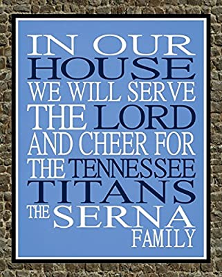In Our House We Will Serve The Lord And Cheer for The Tennessee Titans Personalized Family Name Christian Print - Perfect Gift, football sports wall art - multiple sizes