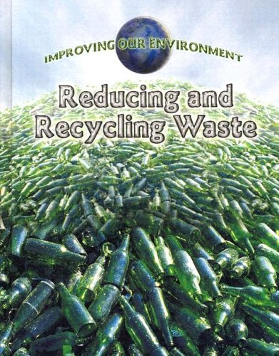 Reducing and Recycling Waste (Improving Our Environment)
